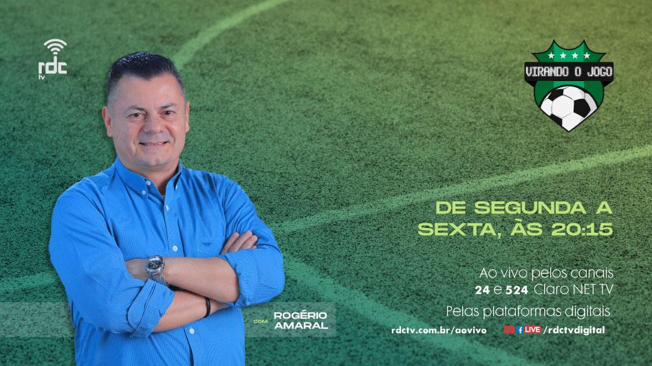 Programa Virando o Jogo com Rogério Amaral